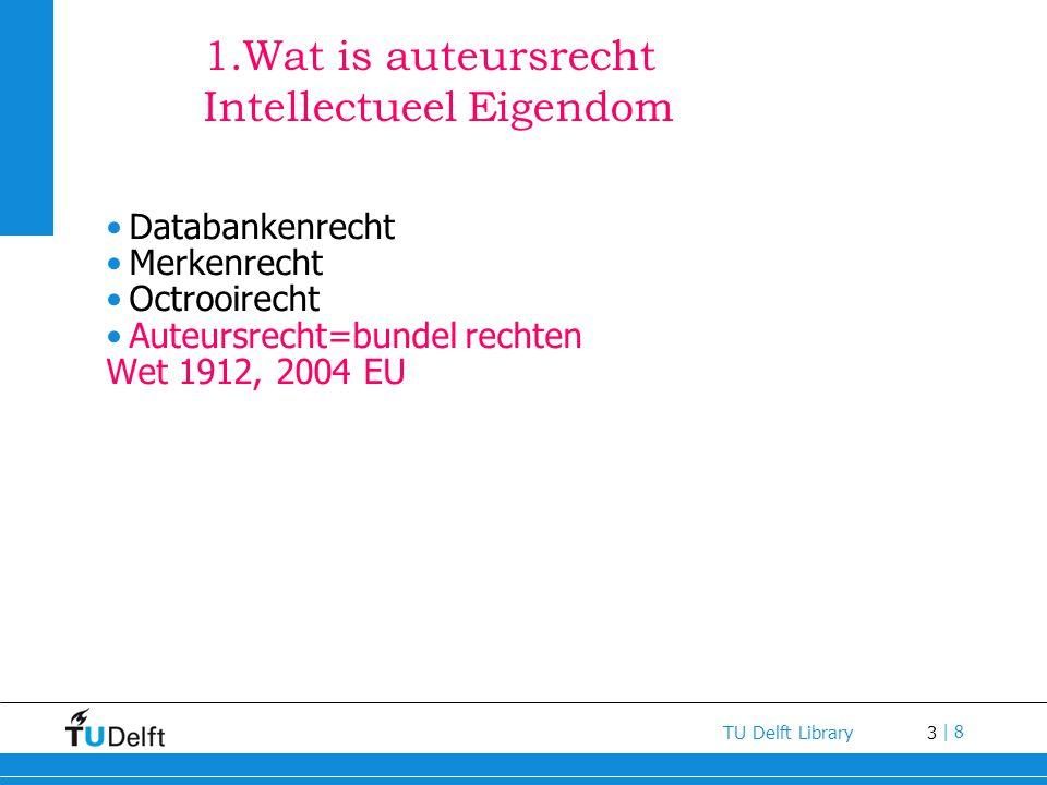 1.Wat is auteursrecht Intellectueel Eigendom