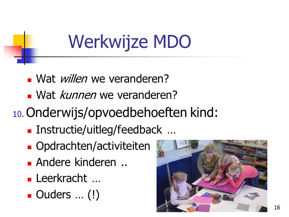 Werkwijze MDO Wat willen we veranderen Wat kunnen we veranderen