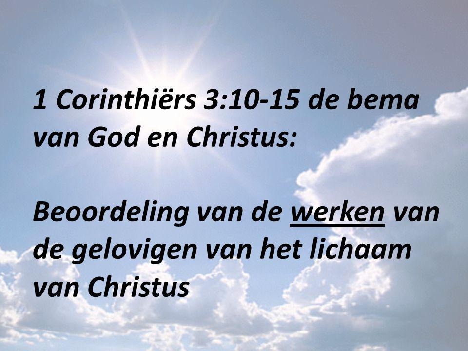 1 Corinthiërs 3:10-15 de bema van God en Christus: Beoordeling van de werken van de gelovigen van het lichaam van Christus