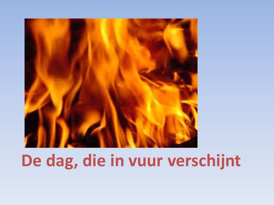 De dag, die in vuur verschijnt