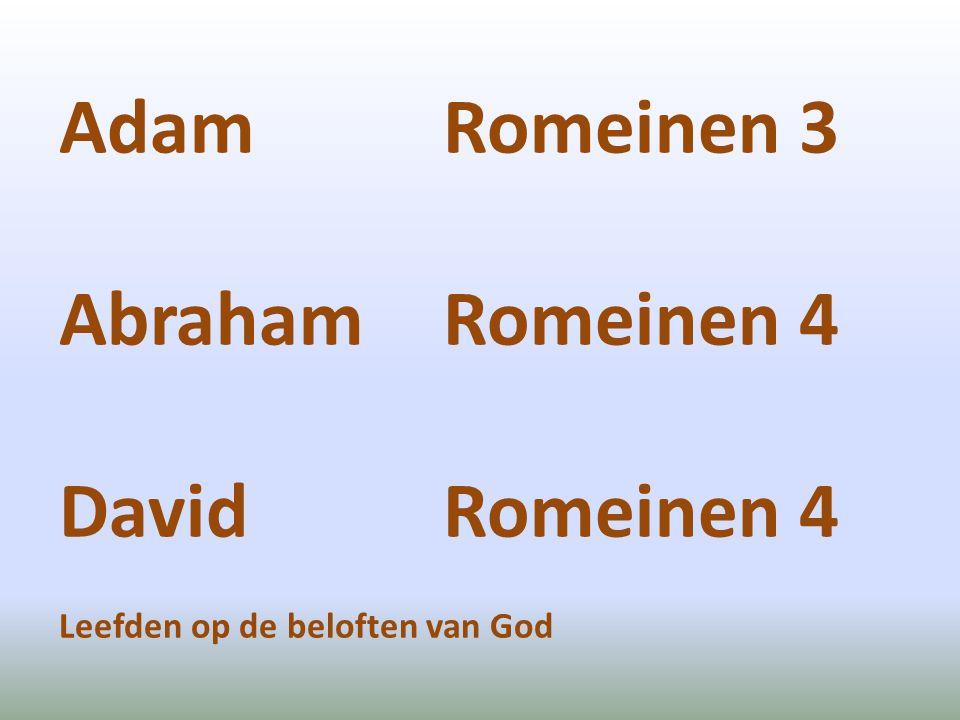 Adam Romeinen 3 Abraham Romeinen 4 David Romeinen 4