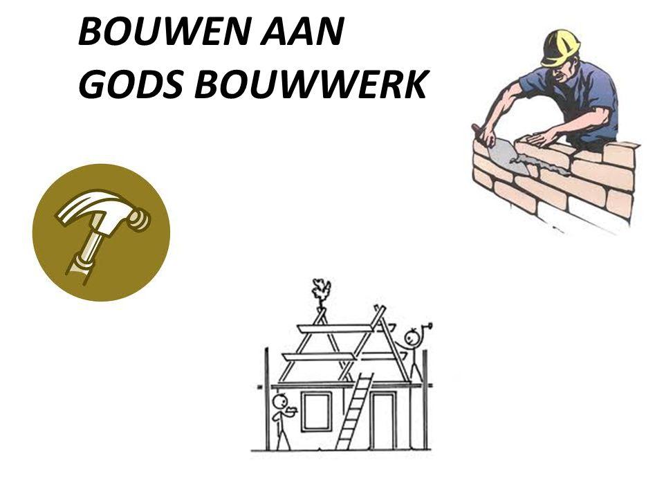 BOUWEN AAN GODS BOUWWERK