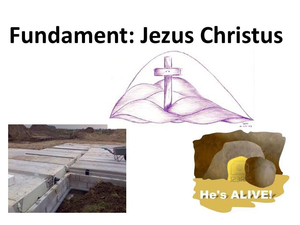 Fundament: Jezus Christus