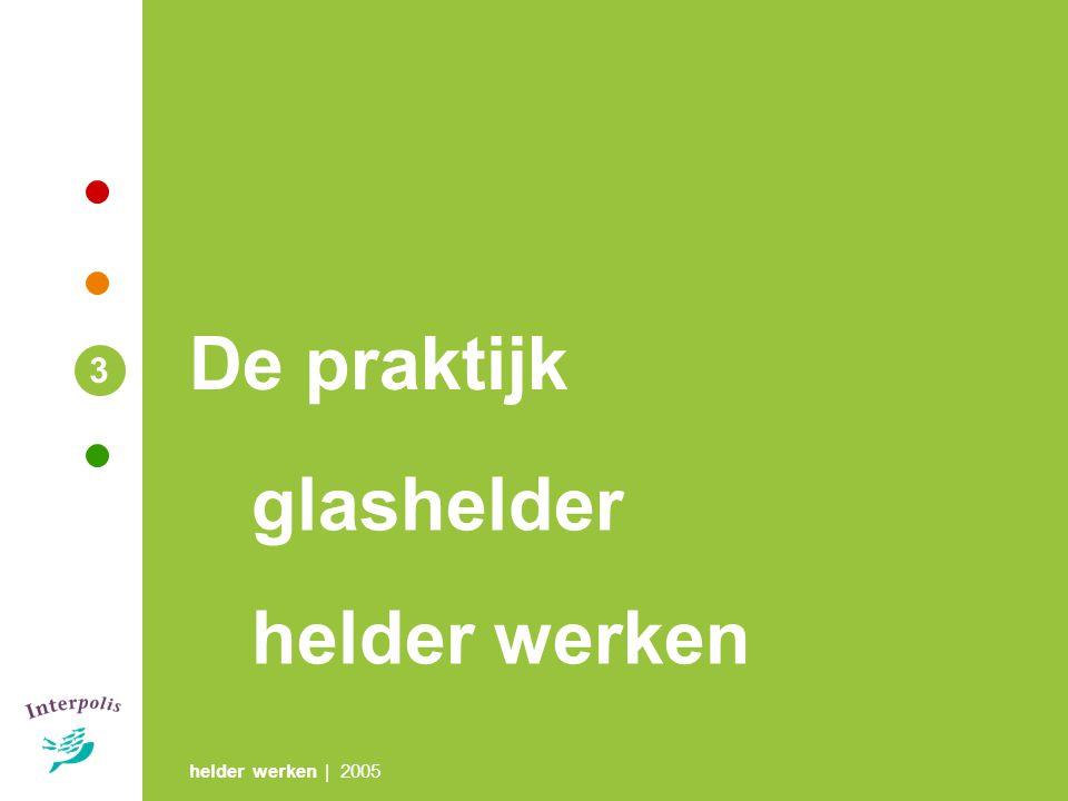 De praktijk 3 glashelder helder werken helder werken | 2005