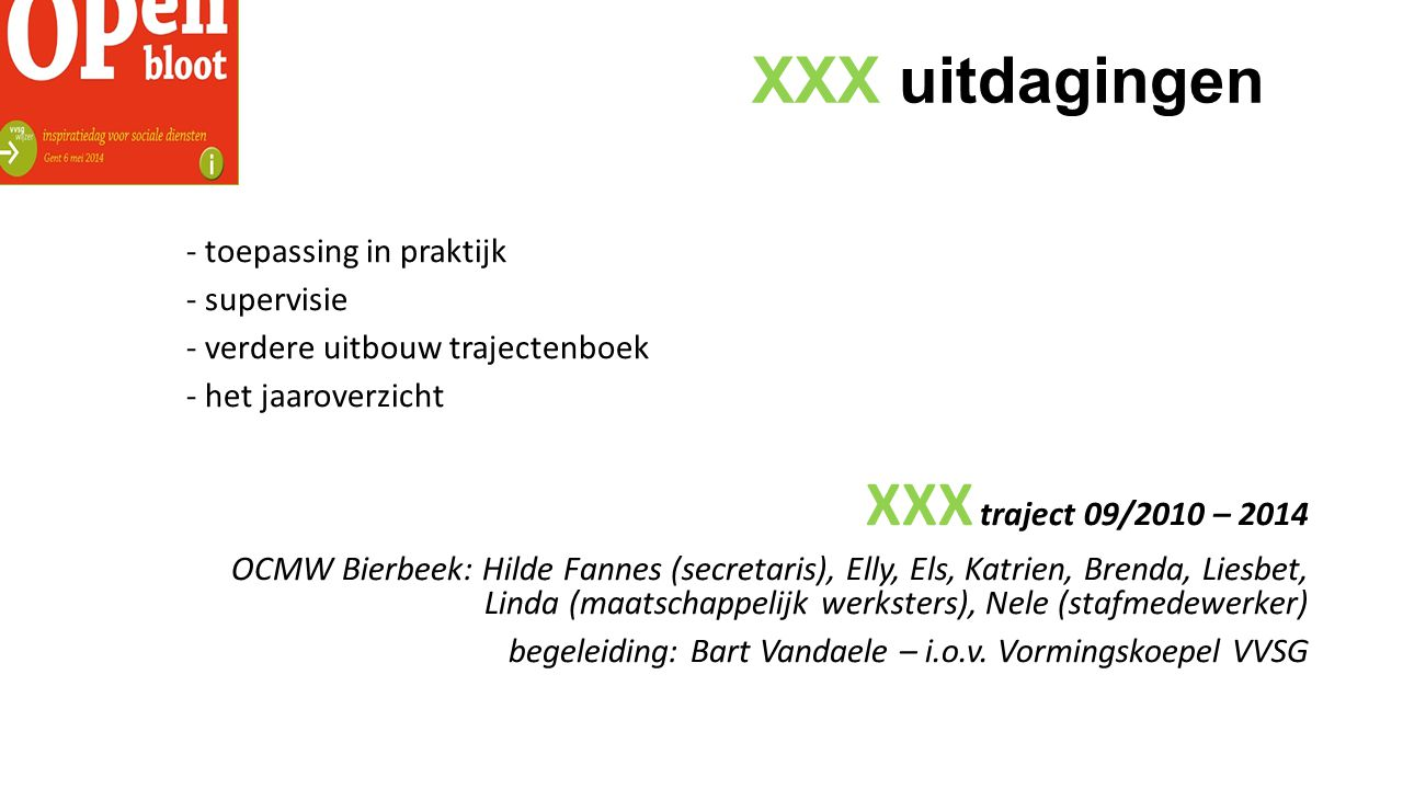 XXX uitdagingen XXX traject 09/2010 – 2014 toepassing in praktijk