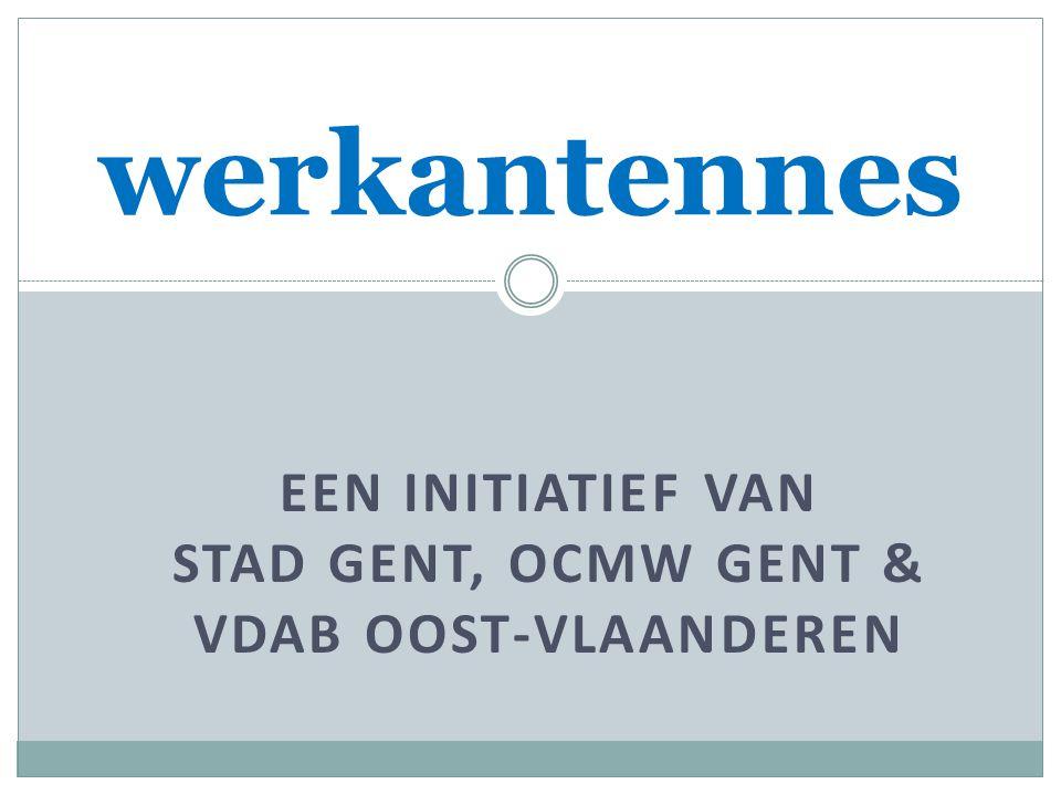 een initiatief van Stad Gent, OCMW Gent & VDAB Oost-Vlaanderen