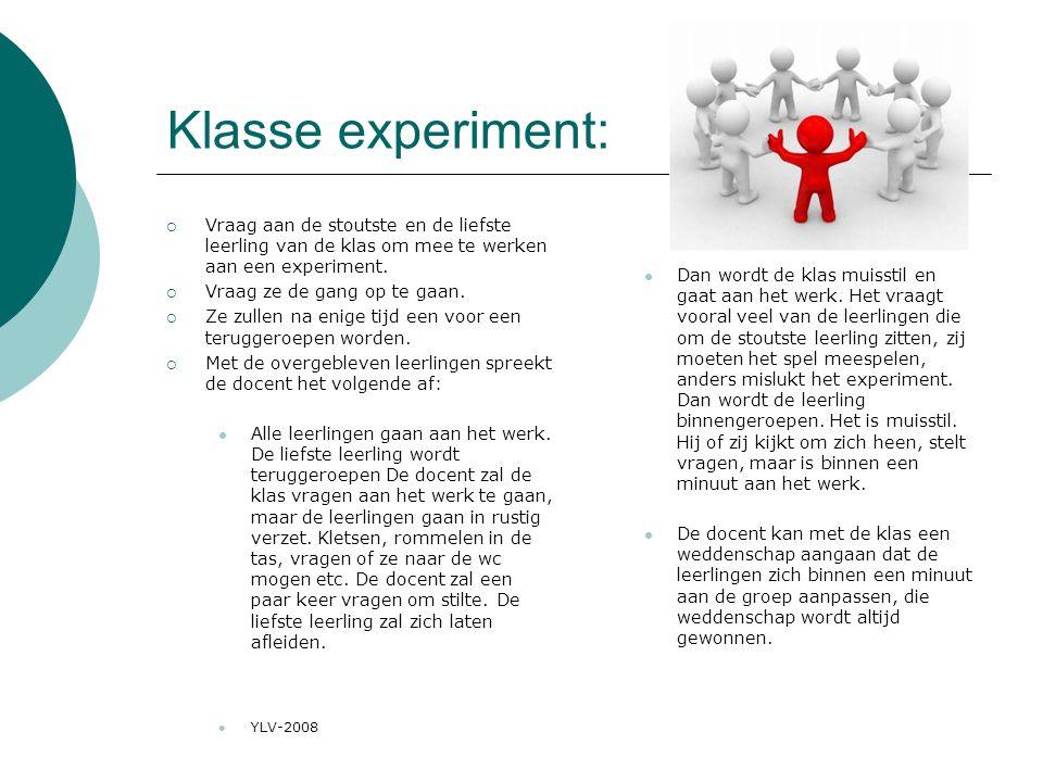 Klasse experiment: Vraag aan de stoutste en de liefste leerling van de klas om mee te werken aan een experiment.