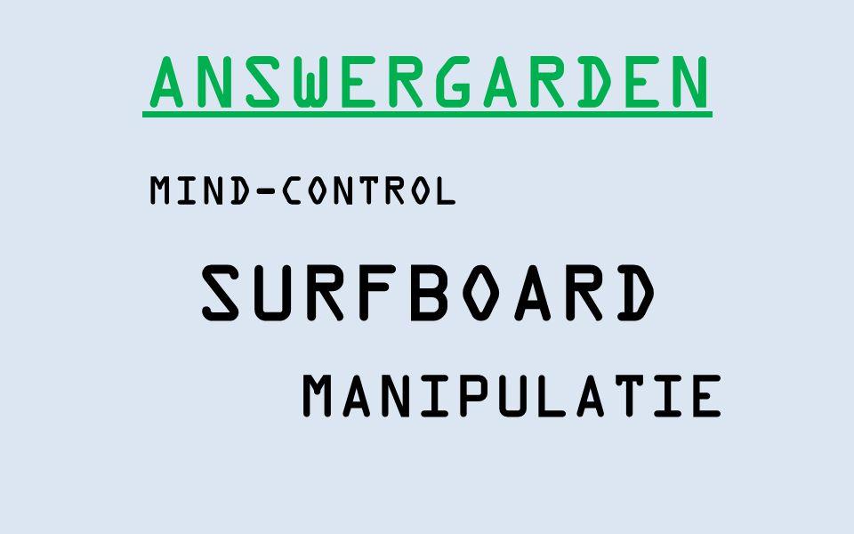 ANSWERGARDEN MIND-CONTROL SURFBOARD MANIPULATIE