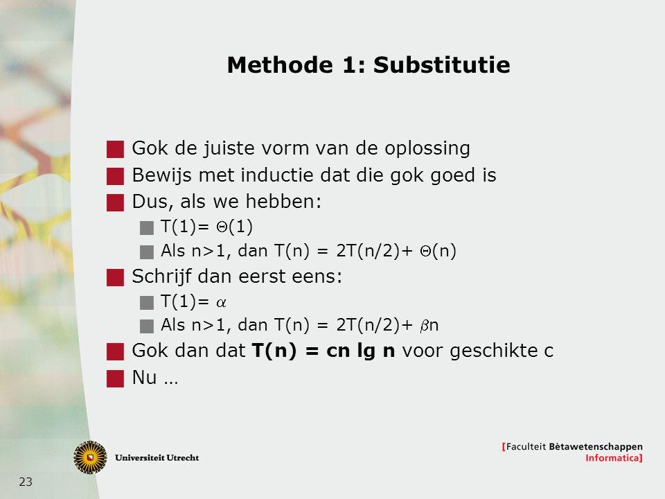 Methode 1: Substitutie Gok de juiste vorm van de oplossing