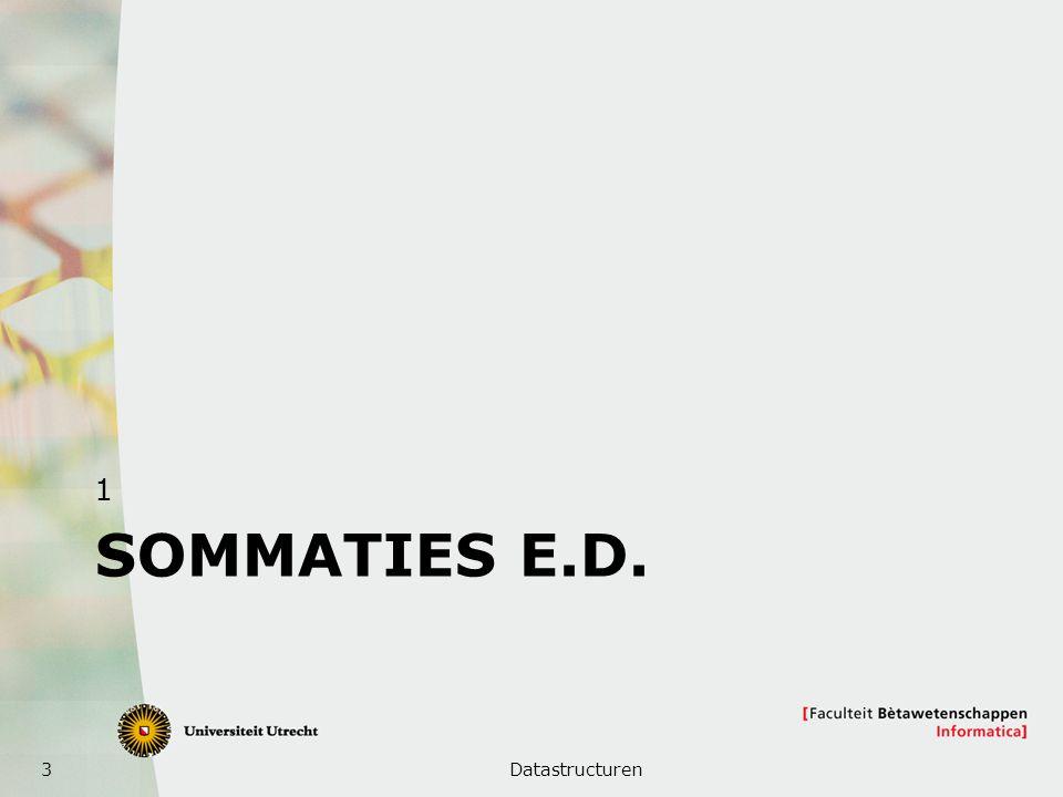 1 Sommaties e.d. Datastructuren