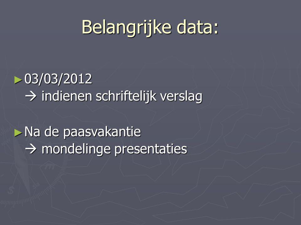 Belangrijke data: 03/03/2012  indienen schriftelijk verslag
