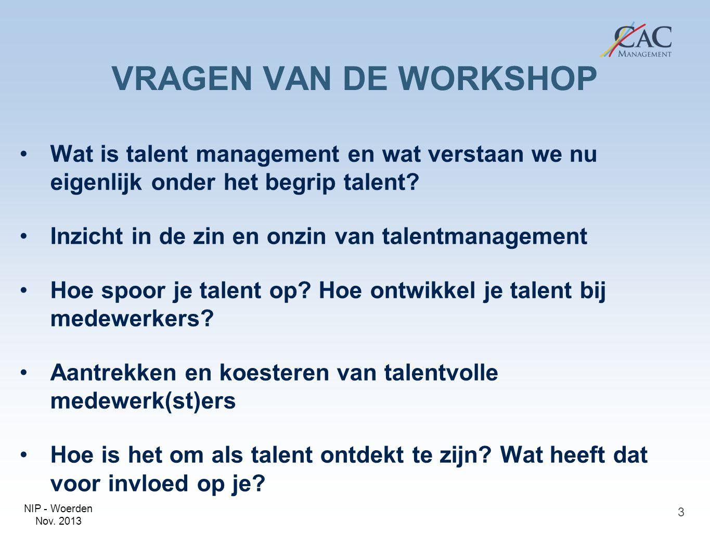 VRAGEN VAN DE WORKSHOP Wat is talent management en wat verstaan we nu eigenlijk onder het begrip talent