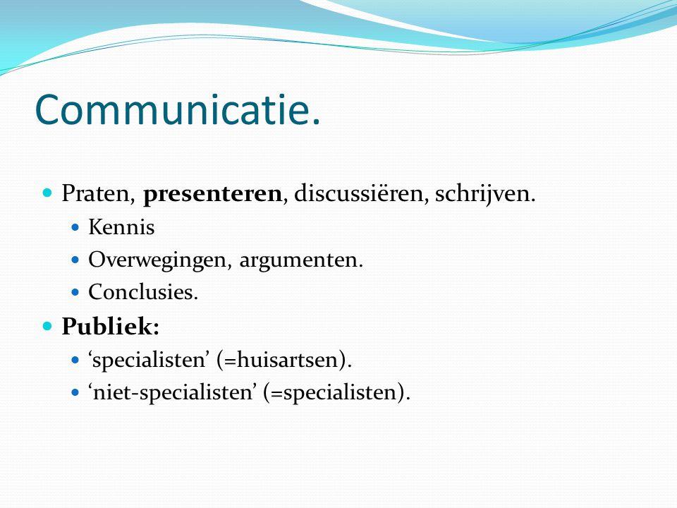 Communicatie. Praten, presenteren, discussiëren, schrijven. Publiek:
