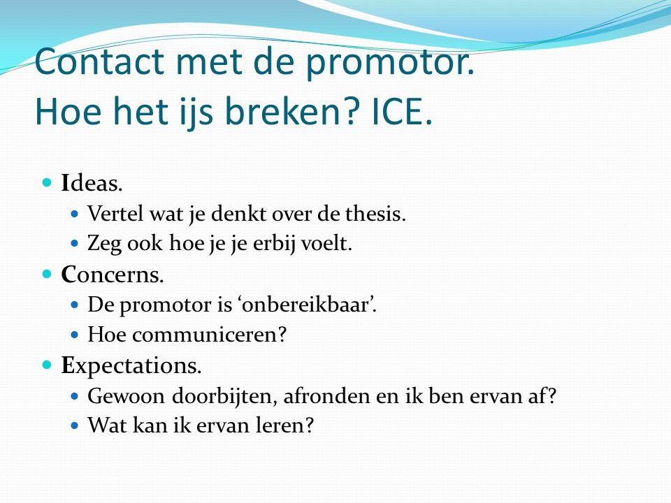 Contact met de promotor. Hoe het ijs breken ICE.