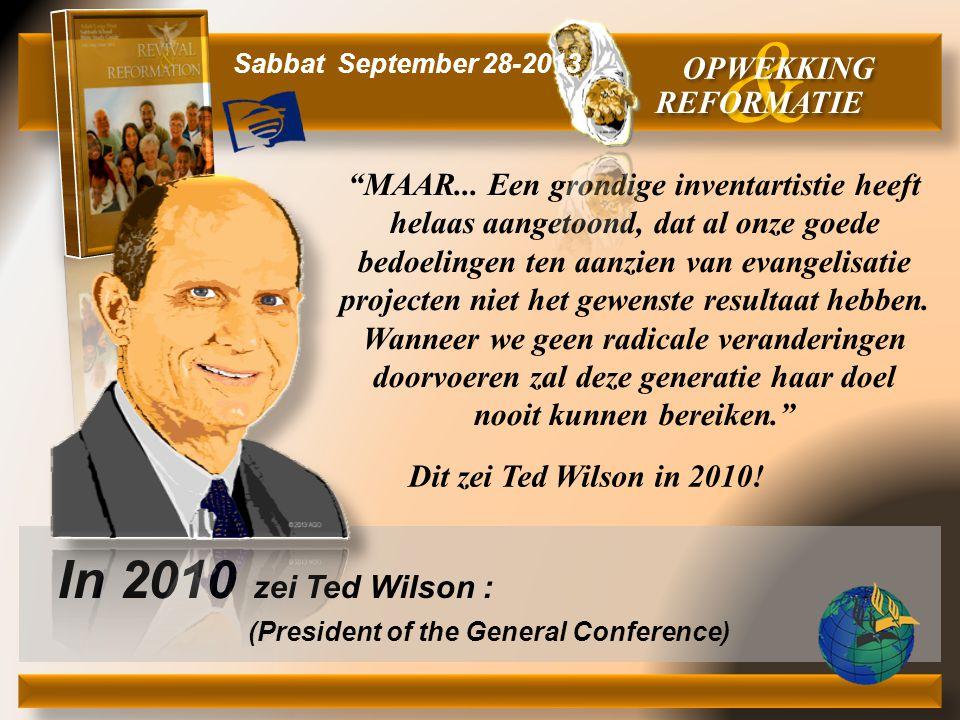 & In 2010 zei Ted Wilson : OPWEKKING REFORMATIE