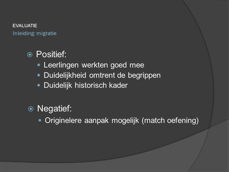 Positief: Negatief: Leerlingen werkten goed mee