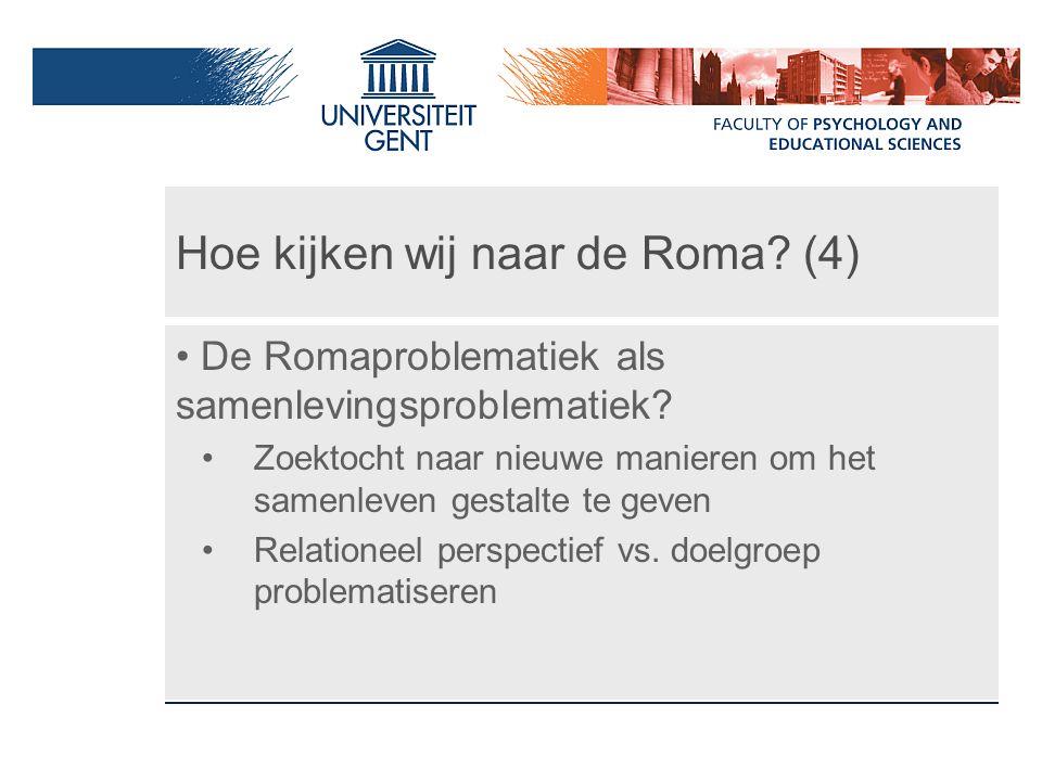 Hoe kijken wij naar de Roma (4)