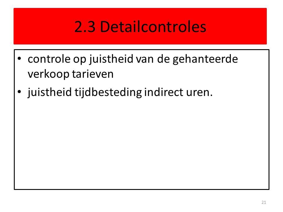 2.3 Detailcontroles controle op juistheid van de gehanteerde verkoop tarieven.