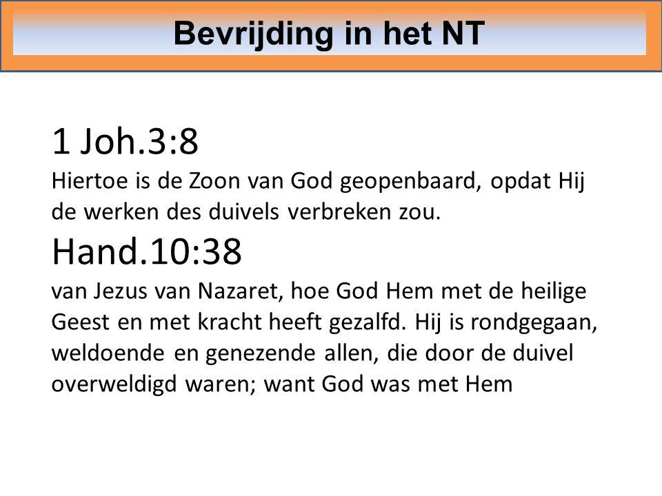1 Joh.3:8 Hand.10:38 Bevrijding in het NT
