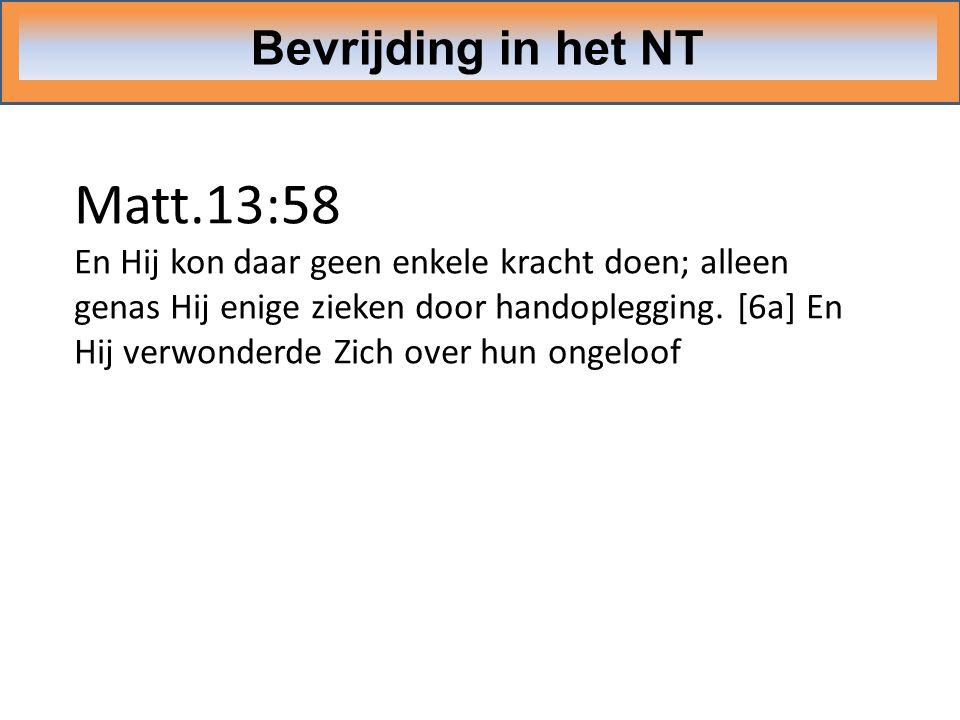 Matt.13:58 Bevrijding in het NT