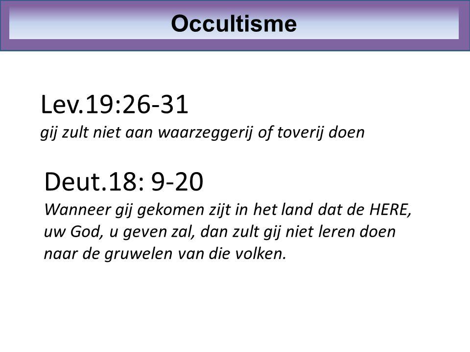 Lev.19:26-31 gij zult niet aan waarzeggerij of toverij doen
