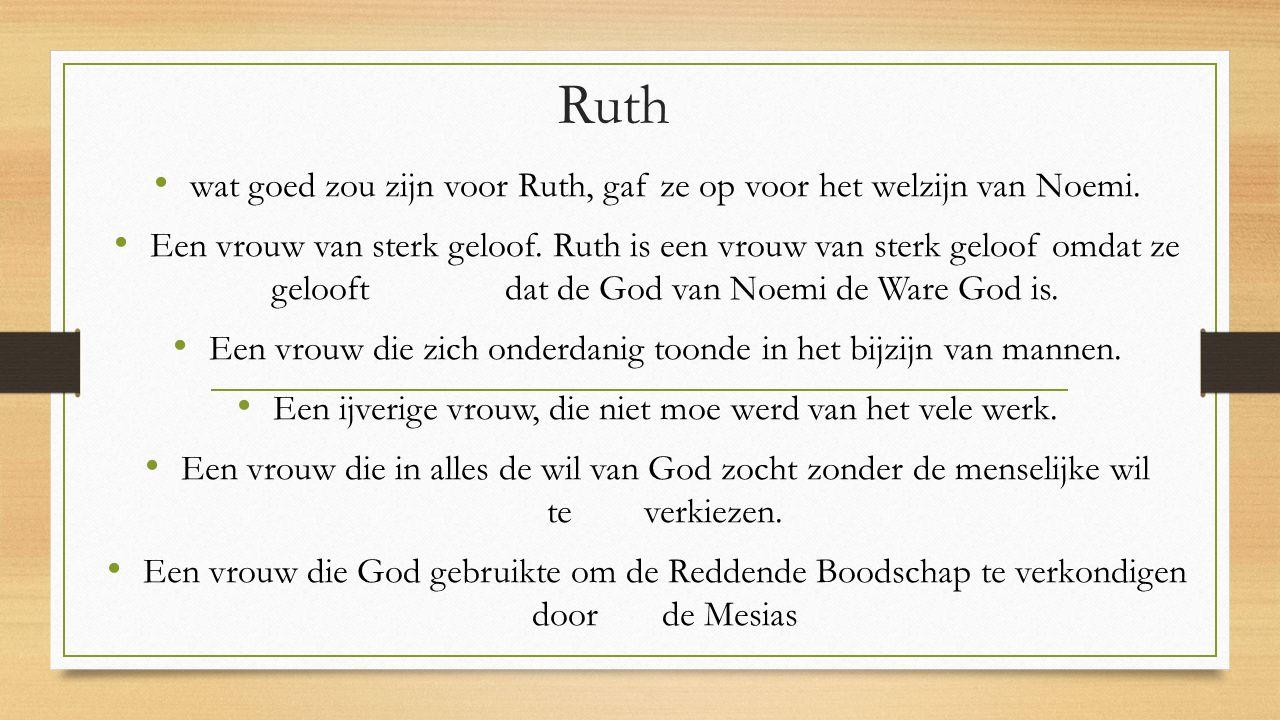 Ruth wat goed zou zijn voor Ruth, gaf ze op voor het welzijn van Noemi.