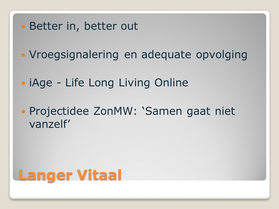 Langer Vitaal Better in, better out