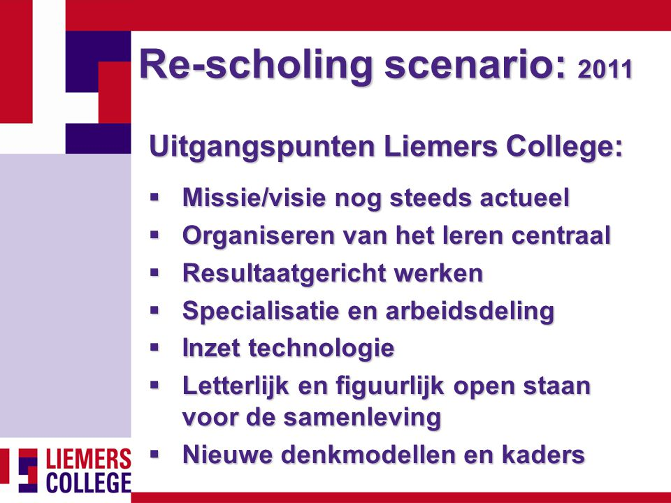 Re-scholing scenario: 2011