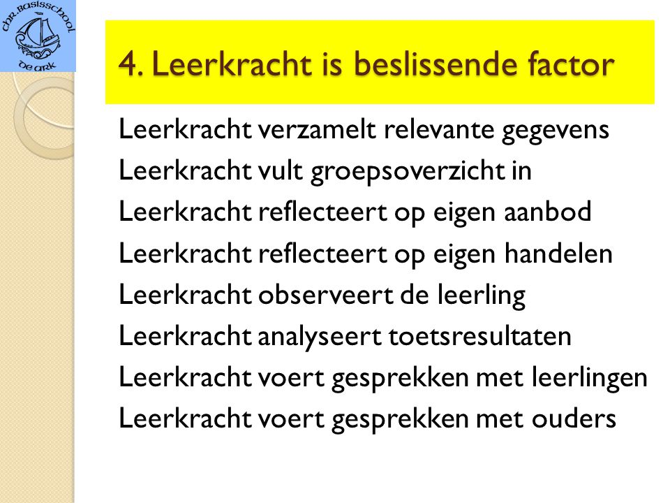 4. Leerkracht is beslissende factor
