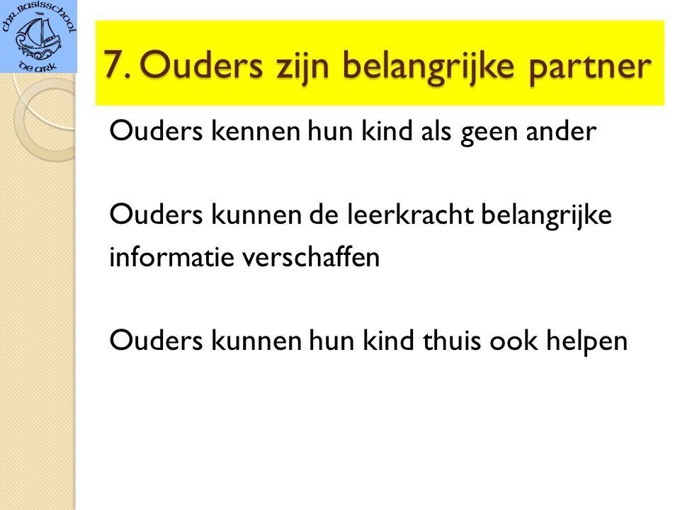 7. Ouders zijn belangrijke partner
