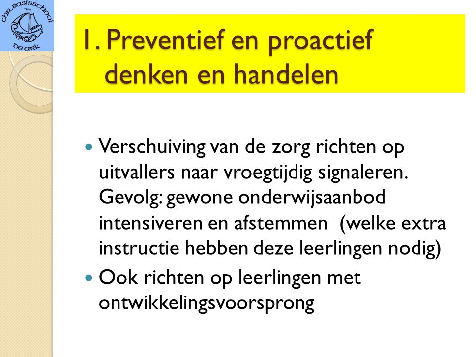 1. Preventief en proactief denken en handelen