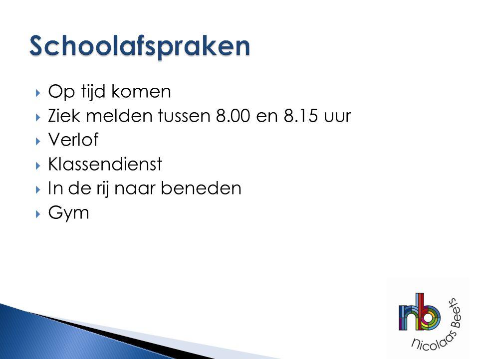 Schoolafspraken Op tijd komen Ziek melden tussen 8.00 en 8.15 uur