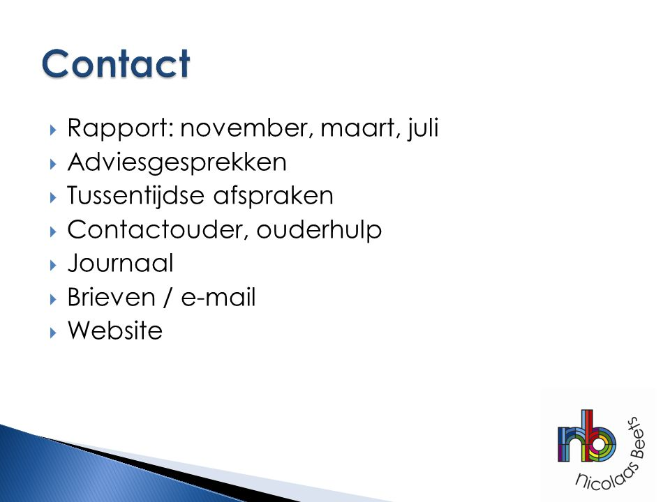 Contact Rapport: november, maart, juli Adviesgesprekken