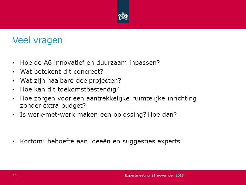 Veel vragen Hoe de A6 innovatief en duurzaam inpassen