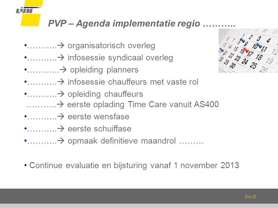 PVP – Agenda implementatie regio ………..