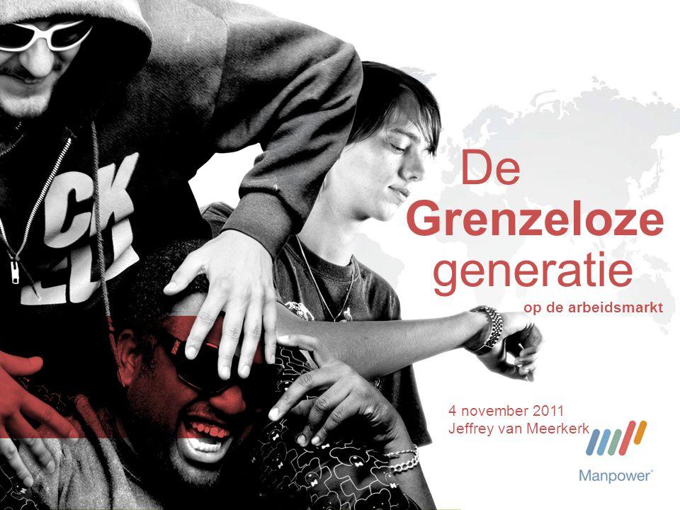 De Grenzeloze generatie op de arbeidsmarkt 4 november 2011