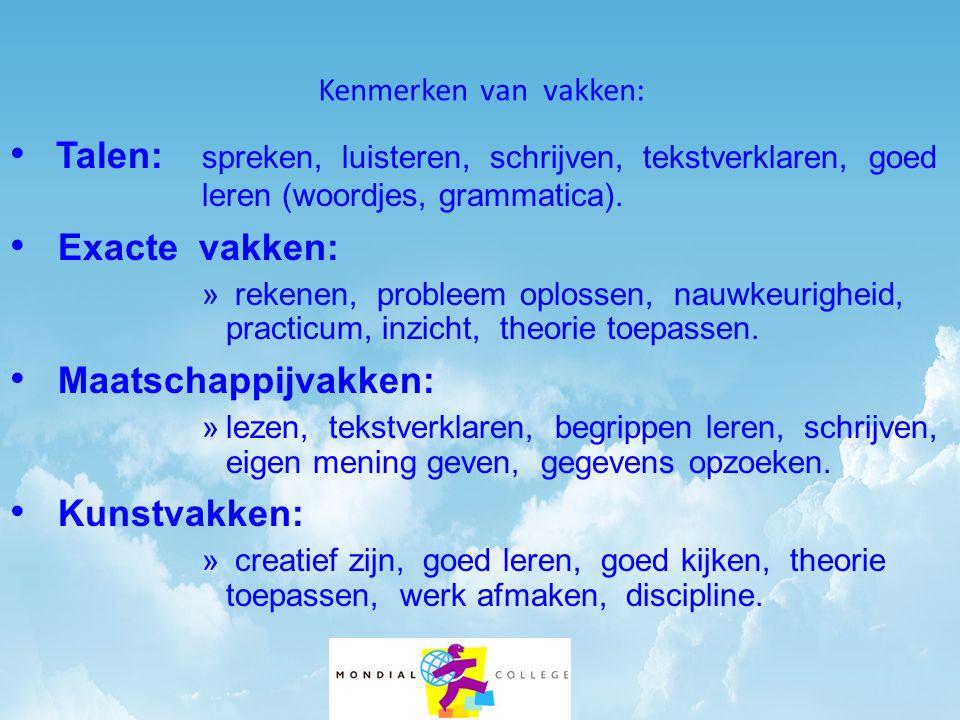 Kenmerken van vakken: Talen: spreken, luisteren, schrijven, tekstverklaren, goed leren (woordjes, grammatica).