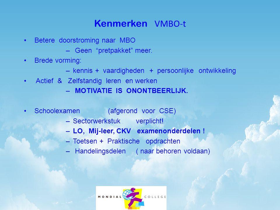 Kenmerken VMBO-t Betere doorstroming naar MBO Geen pretpakket meer.