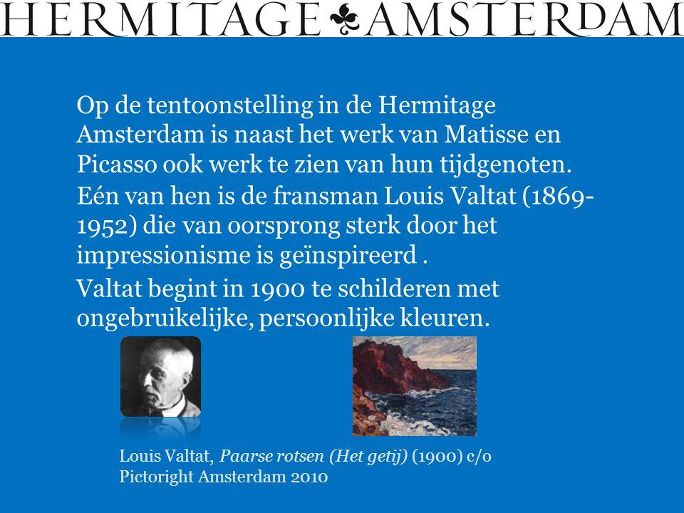 Op de tentoonstelling in de Hermitage Amsterdam is naast het werk van Matisse en Picasso ook werk te zien van hun tijdgenoten.