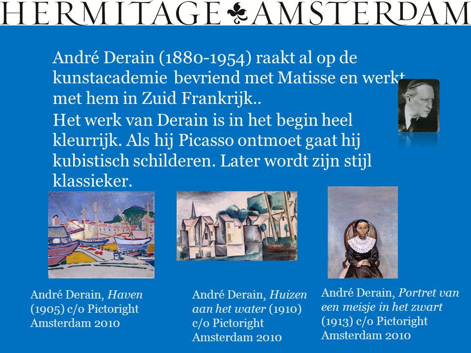 André Derain (1880-1954) raakt al op de kunstacademie bevriend met Matisse en werkt met hem in Zuid Frankrijk..