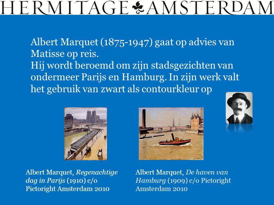 Albert Marquet (1875-1947) gaat op advies van Matisse op reis.