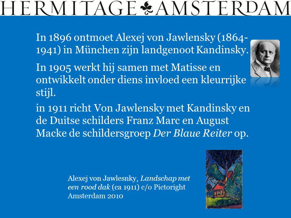 In 1896 ontmoet Alexej von Jawlensky (1864- 1941) in München zijn landgenoot Kandinsky.