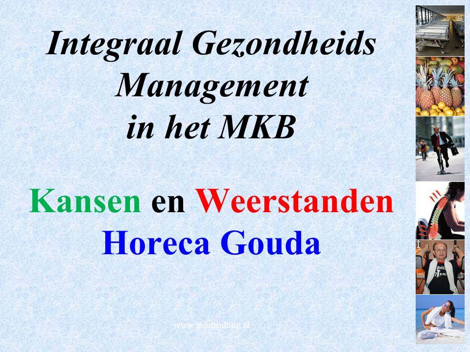 Integraal Gezondheids Management in het MKB Kansen en Weerstanden Horeca Gouda