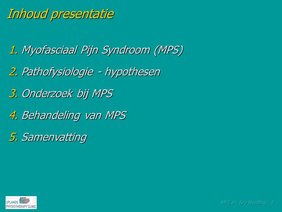 Inhoud presentatie 1. Myofasciaal Pijn Syndroom (MPS)