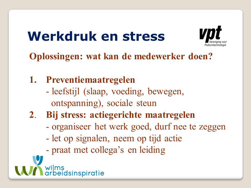 Werkdruk en stress Oplossingen: wat kan de medewerker doen
