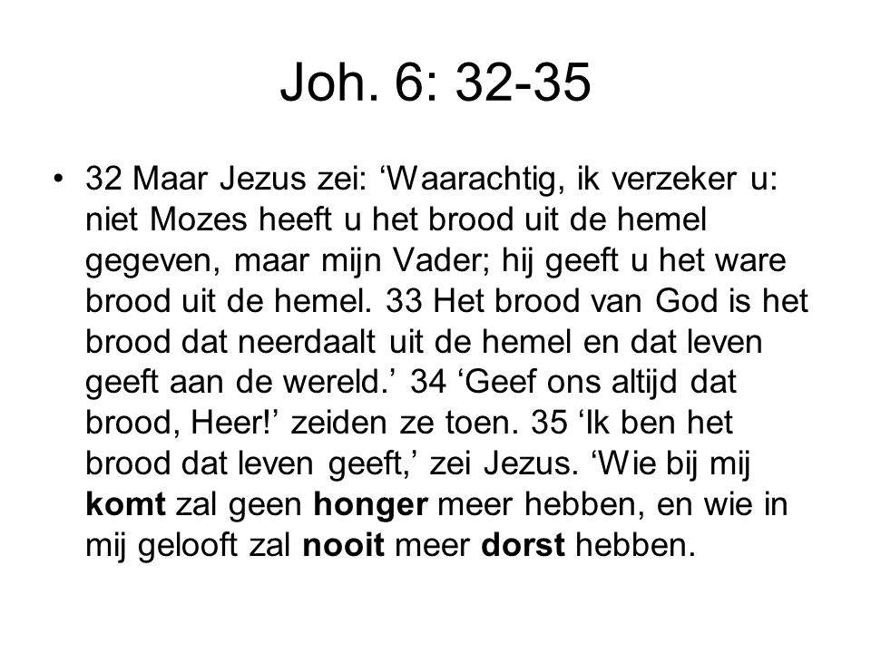 Joh. 6: 32-35