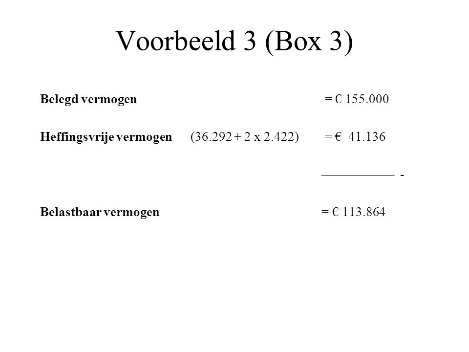 Voorbeeld 3 (Box 3) Belegd vermogen = € 155.000