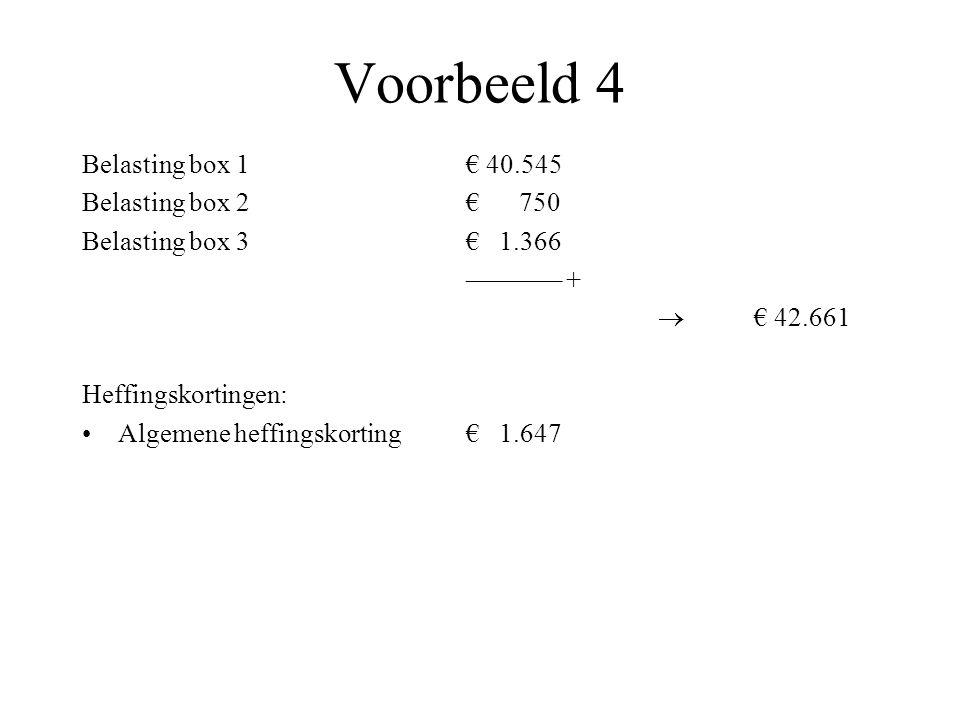 Voorbeeld 4 Belasting box 1 € 40.545 Belasting box 2 € 750
