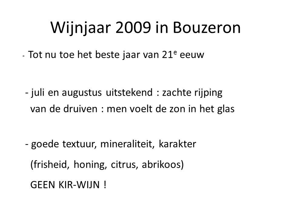 Wijnjaar 2009 in Bouzeron - Tot nu toe het beste jaar van 21e eeuw. - juli en augustus uitstekend : zachte rijping.