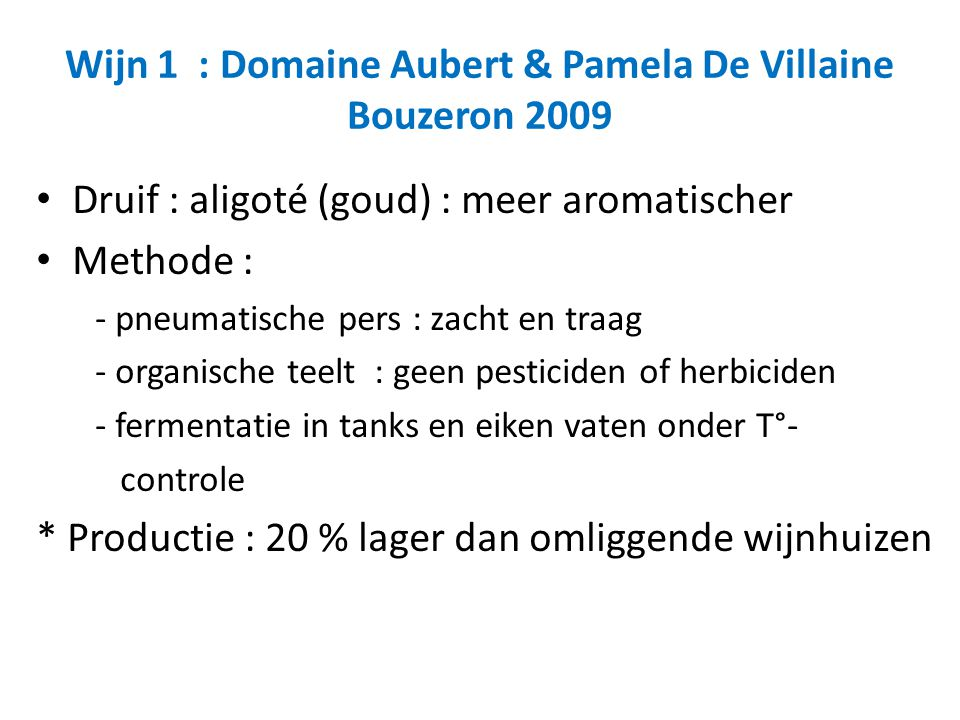 Wijn 1 : Domaine Aubert & Pamela De Villaine Bouzeron 2009